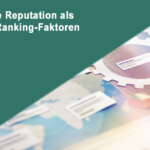 Online Reputation als SEO-Ranking-Faktoren